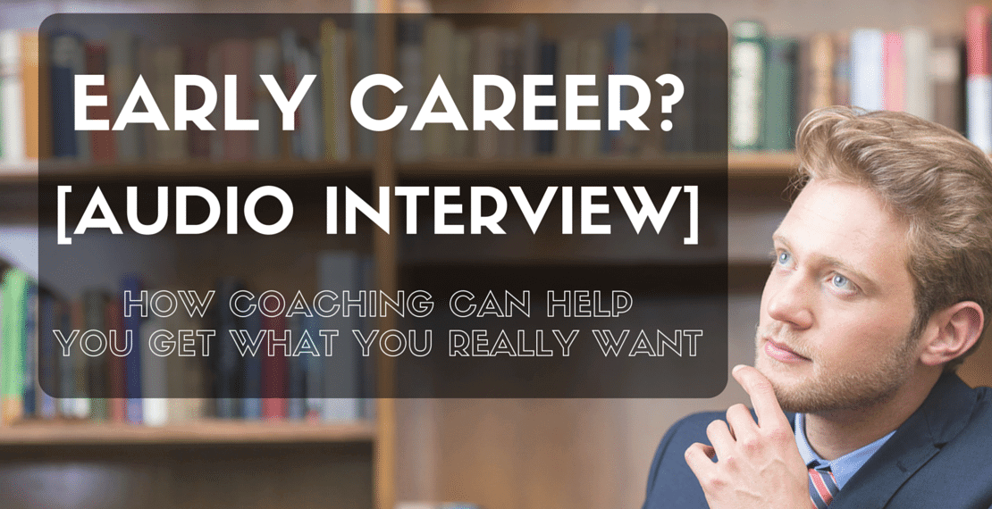 q u0026a interview  early career  how a coach can get you what