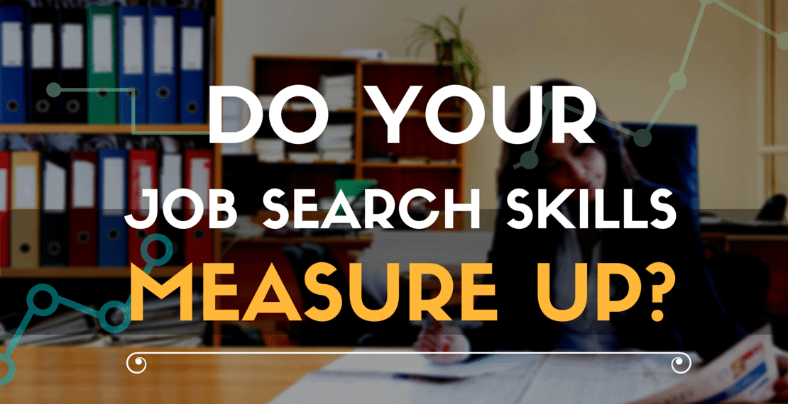 Do Your Job Search Skills Measure Up?