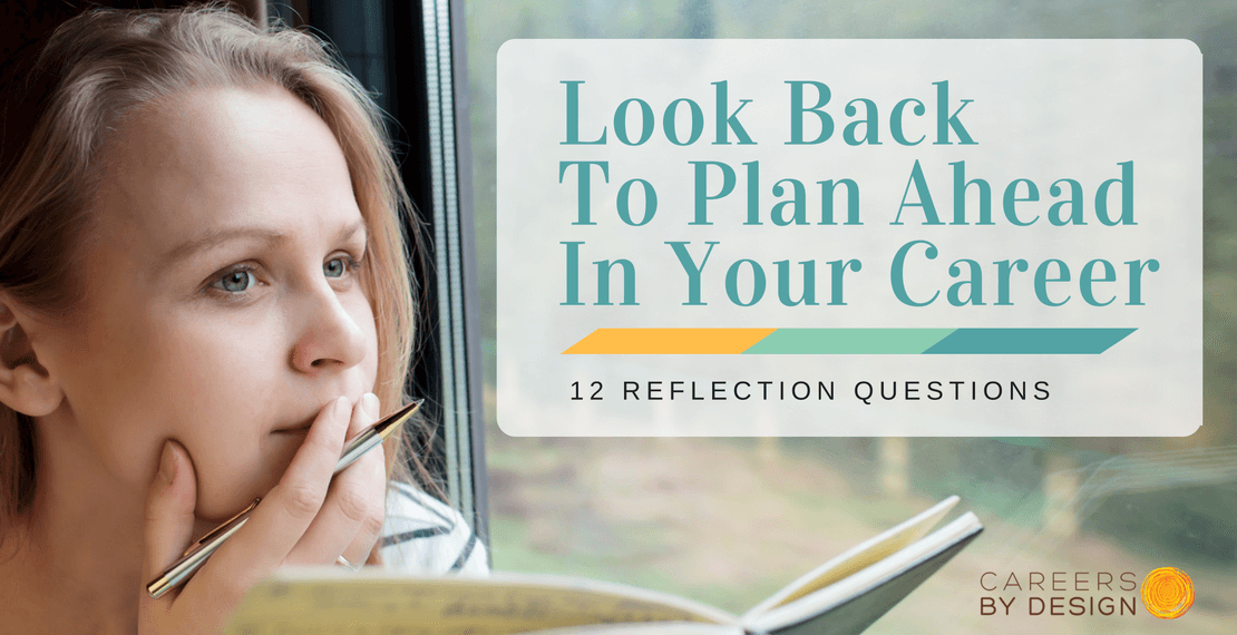 Look Back to Plan Ahead in Your Career