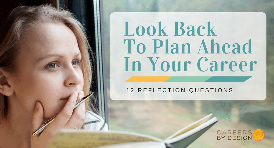 Look Back to Plan Ahead in Your Career - 12 Reflection Questions