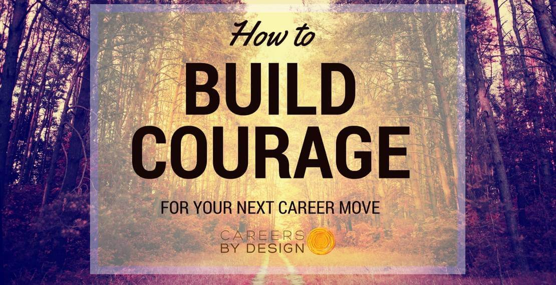 How to build courage for your next career move