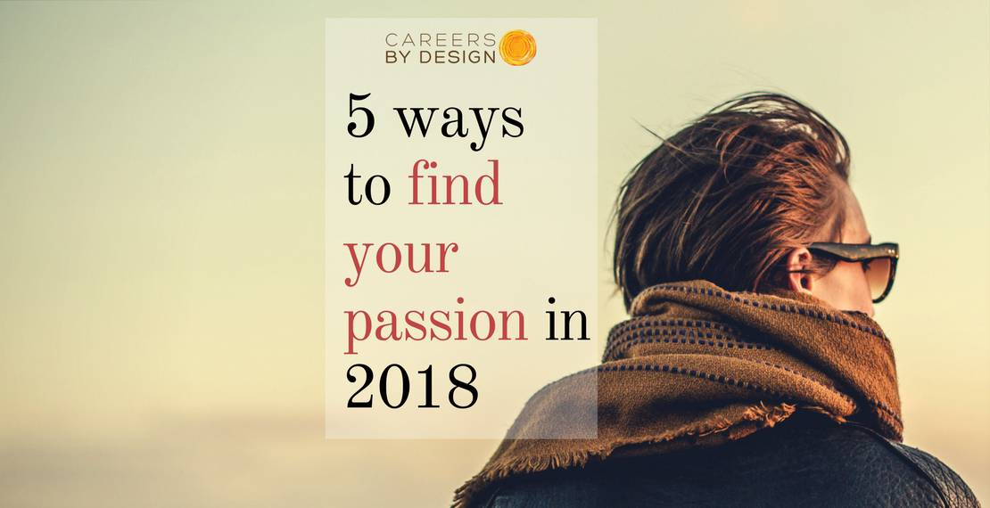 5 ways to find your passion in 2018